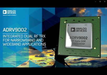 ADRV9002: Introducing the Industry's first Narrowband to Wideband software defined radio (SDR)